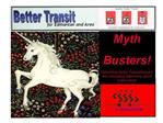 Myth Busters Debunking myths, misconceptions and misleading statements about public transit