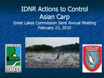 IDNR Actions to Control  Asian Carp  Great Lakes Commission Semi Annual Meeting February 23, 2010