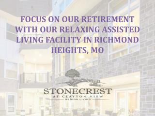 Focus on Your Retirement with Our Relaxing Assisted Living Facility in Richmond Heights, MO