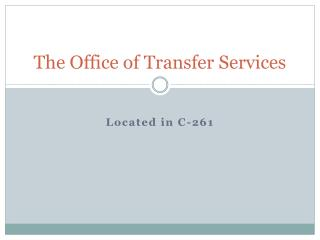 The Office of Transfer Services