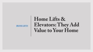 Home Lifts & Elevators: They Add Value to Your Home
