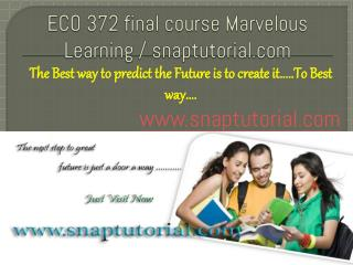 ECO 372 final course Marvelous Learning - snaptutorial.com