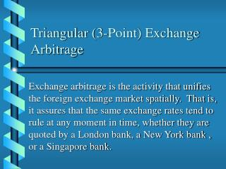 Triangular (3-Point) Exchange Arbitrage