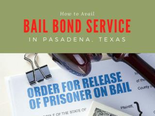 How to Avail Bail Bond Services in Pasadena, Texas