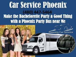 Make the Bachelorette Party a Good Thing with a Phoenix Party Bus near Me