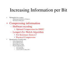 Increasing Information per Bit