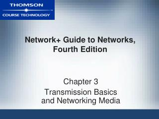 Network+ Guide to Networks, Fourth Edition