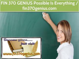 FIN 370 GENIUS Possible Is Everything / fin370genius.com