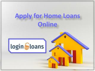 Apply For Home Loans Online, Apply For Home Loans Online at Lowest Interest Rates  - Logintoloans