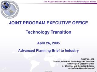 JOINT PROGRAM EXECUTIVE OFFICE Technology Transition