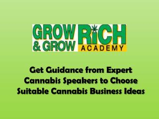 Get Guidance from Expert Cannabis Speakers to Choose Suitable Cannabis Business Ideas