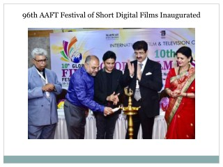 96th AAFT Festival of Short Digital Films Inaugurated
