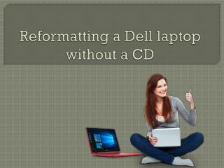 Reformatting a Dell laptop without a CD
