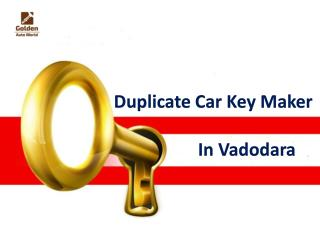 Duplicate Car Key Maker In Vadodara | Key Locksmith Services Vadodara