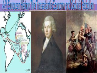 A.P. European History The Transatlantic Economy and Colonial Rebellion