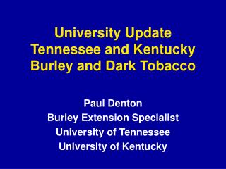 University Update Tennessee and Kentucky Burley and Dark Tobacco