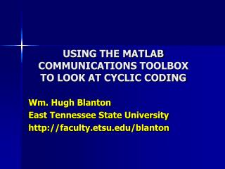 USING THE MATLAB COMMUNICATIONS TOOLBOX TO LOOK AT CYCLIC CODING