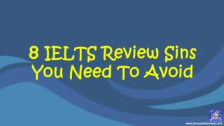 8 IELTS Review Sins You Need To Avoid