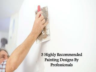 3 Highly Recommended Painting Designs By Professionals