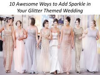 10 Awesome Ways to Add Sparkle in Your Glitter Themed Wedding