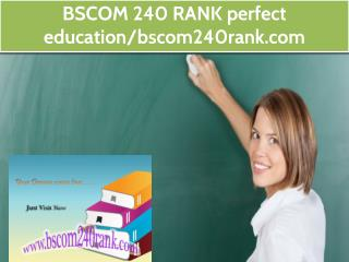 BSCOM 240 RANK perfect education/bscom240rank.com