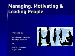 Managing, Motivating  Leading People