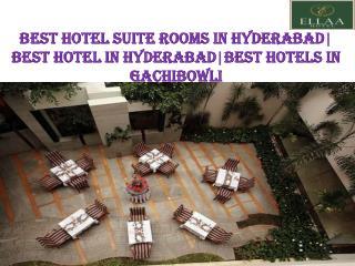 Best Hotel Suite Rooms in Hyderabad| Best Hotel in Hyderabad|Best Hotels in Gachibowli