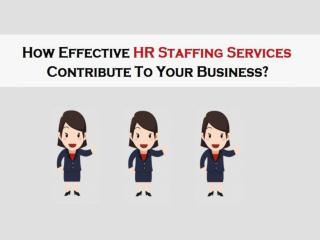 How Effective HR Staffing Services Contribute To Your Business?