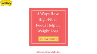 4 Ways How High-Fiber Foods Help In Weight Loss