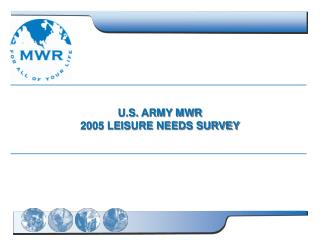 U.S. ARMY MWR  2005 LEISURE NEEDS SURVEY