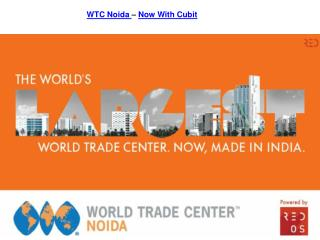 World Trade Centre Noida Expended with WTC Cubit in Last Phase of Developement
