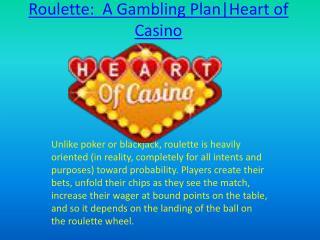 Roulette: A Gambling Plan Heart of Casino