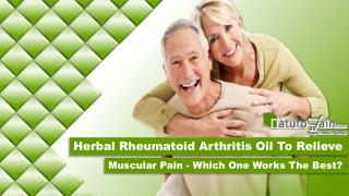 Herbal Rheumatoid Arthritis Oil to Relieve Muscular Pain - Which One Works the Best?