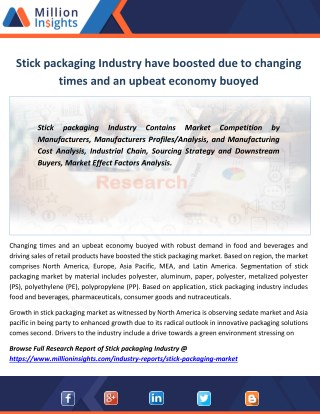 Growing consumer dissatisfaction with rigid packaging trends have witnessed in growth of stick packaging market