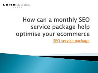 How can a monthly SEO service package help optimise your ecommerce