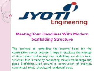 Meeting Your Deadlines With Modern Scaffolding Structure