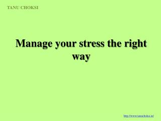 Manage your stress the right way