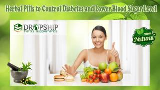 Herbal Pills to Control Diabetes and Lower Blood Sugar Level