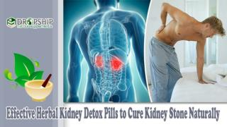 Effective Herbal Kidney Detox Pills to Cure Kidney Stone Naturally