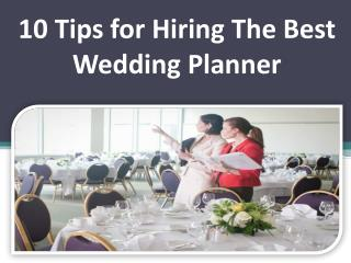 10 Tips for Hiring The Best Wedding Planner