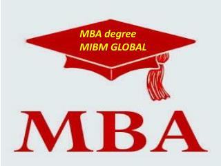 MBA degree Today when we continue tuning in MIBM GLOBAL