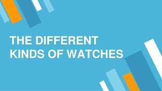 Different kinds of watches