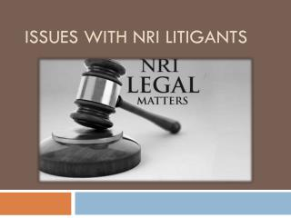 Issues with NRI Litigants