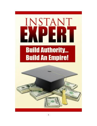 Instant Expert Guide - How To Become An Expert In Any Niche