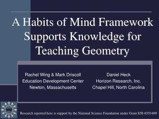 A Habits of Mind Framework Supports Knowledge for  Teaching Geometry