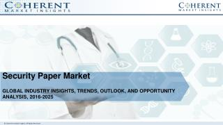 Security Paper Market - Industry Insights, Trends, Outlook, and Forecast