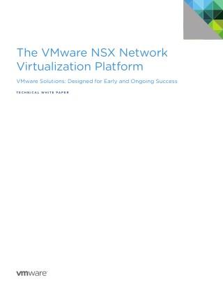 The VMware NSX Network Virtualization Platform