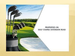 Residential Properties on Golf Course Extension Road Gurgaon