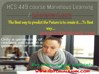 HCS 449  course Marvelous Learning / tutorialrank.com