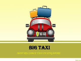 Extraordinary performance at service by Big taxi